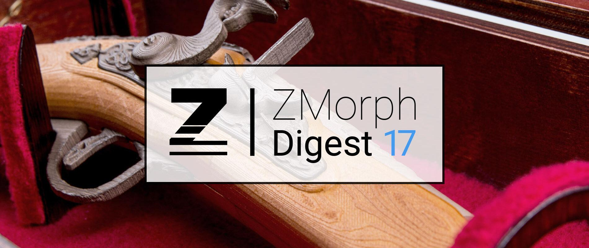 ZMorph Digest #17